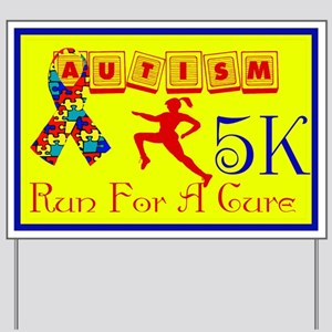 Autism Run For A Cure Yard Sign