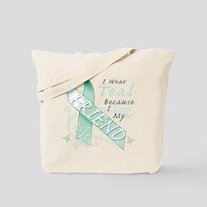 I Wear Teal Because I Love My Friend Tote Bag