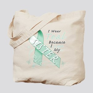 I Wear Teal Because I Love My Sister Tote Bag