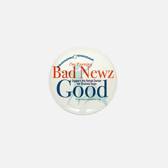 I'm Turning Bad Newz Good Mini Button