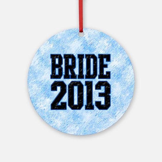 Bride 2013 Ornament (Round)