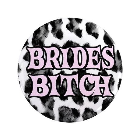 """Brides Bitch 3.5"""" Button (100 pack)"""