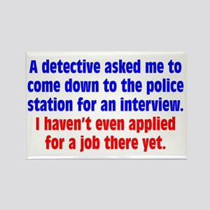 Police Job Interview Rectangle Magnet