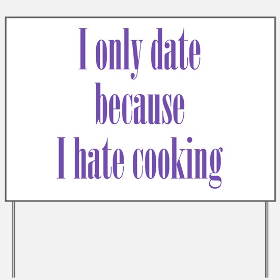 Cooking Date Yard Sign