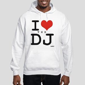 I LOVE THE DJ Hooded Sweatshirt