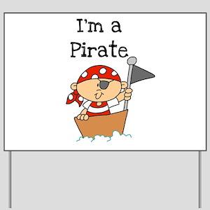 I'm a Pirate Yard Sign