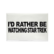 I'd Rather Be Watching Star Trek Rectangle Magnet