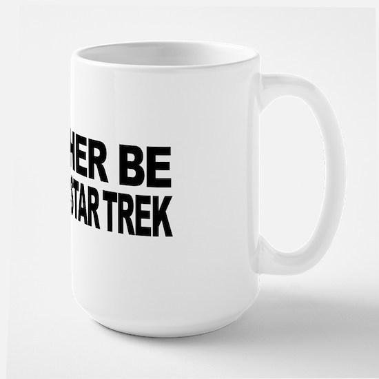 I'd Rather Be Watching Star Trek Large Mug
