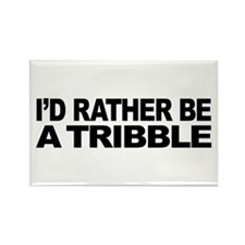 I'd Rather Be A Tribble Rectangle Magnet