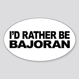 I'd Rather Be Bajoran Sticker (Oval)