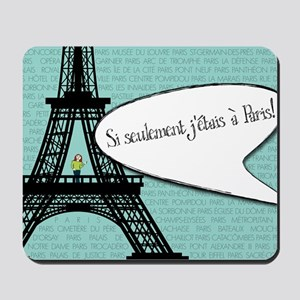 If only I were in Paris! Mousepad