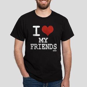 I LOVE MY FRIENDS Dark T-Shirt