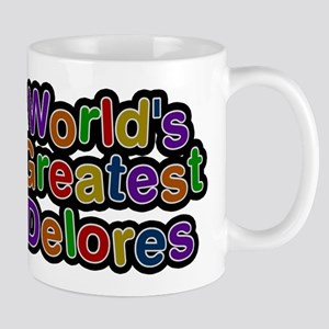 Worlds Greatest Delores Mugs