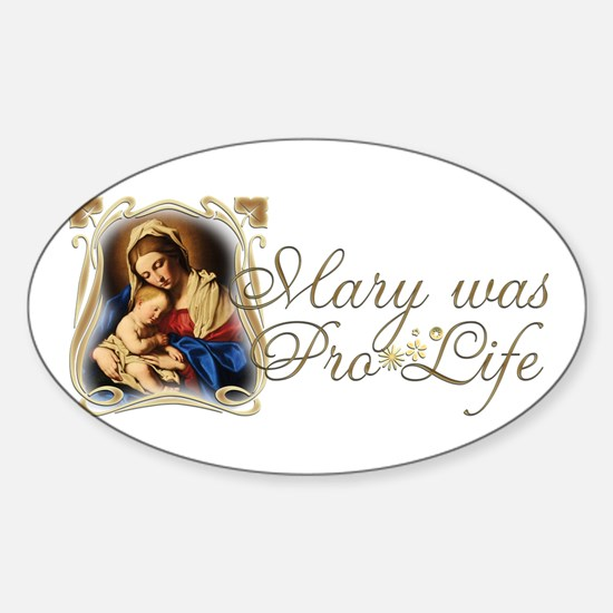 Mary was Pro-Life Sticker (Oval)