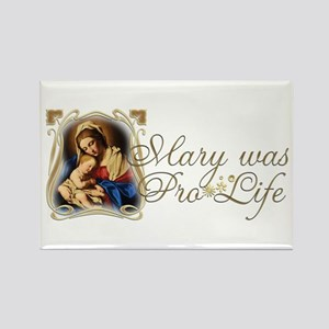 Mary was Pro-Life Rectangle Magnet