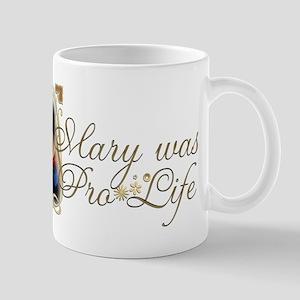Mary was Pro-Life Mug