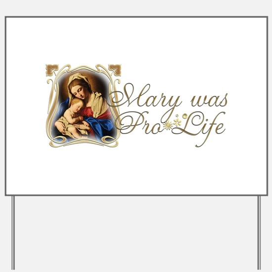 Mary was Pro-Life Yard Sign