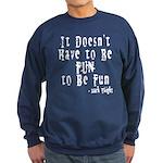 Doesn't Have to Be Fun Sweatshirt (dark)