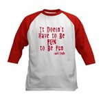 Doesn't Have to Be Fun Kids Baseball Jersey