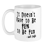 Doesn't Have to Be Fun Mug