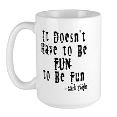 Doesn't Have to Be Fun Large Mug