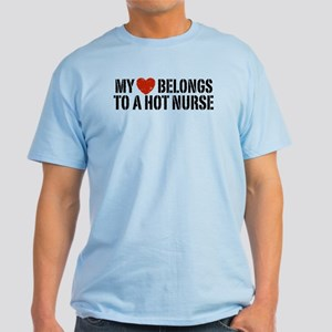 My Heart Belongs to a Hot Nurse Light T-Shirt