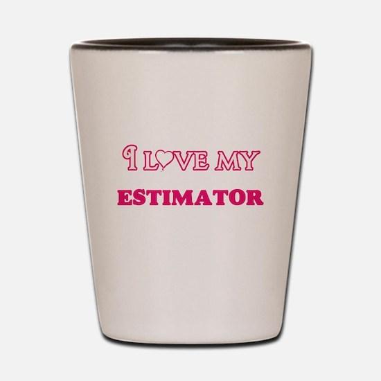 I love my Estimator Shot Glass