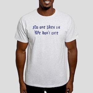 No One Likes Us Light T-Shirt