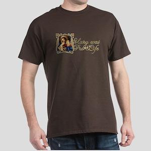 Mary was Pro-Life Dark T-Shirt