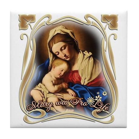 Mary was Pro-Life Tile Coaster