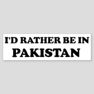 Rather be in Pakistan Bumper Sticker