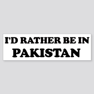 Rather be in Pakistan Bumper Sticker