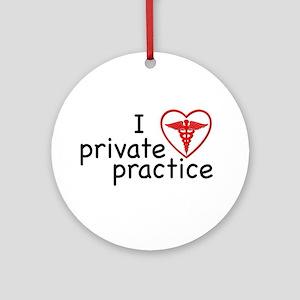 I Love Private Practice Ornament (Round)