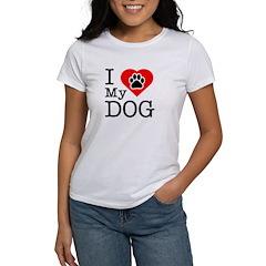 I Love My Dog Women's T-Shirt