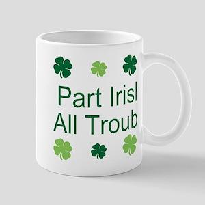 Part Irish, All trouble Mug
