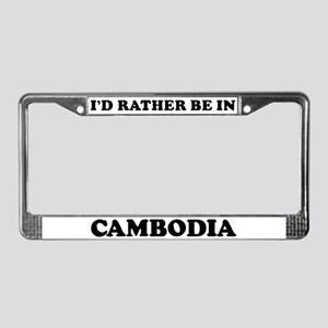 Rather be in Cambodia License Plate Frame