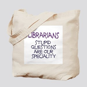stupid questions - librarian Tote Bag