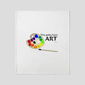 You Gotta Have ART Throw Blanket