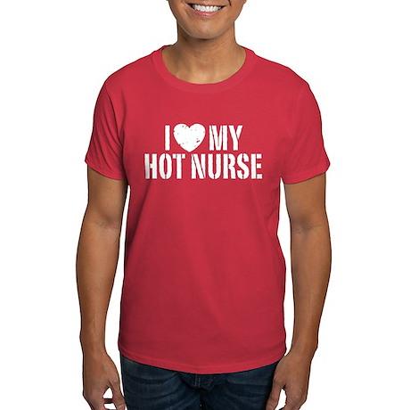 I Love My Hot Nurse Dark T-Shirt