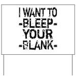 Bleep your Blank Yard Sign