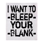 Bleep your Blank Throw Blanket