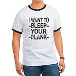 Bleep your Blank Ringer T