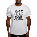 Bleep your Blank Light T-Shirt