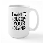 Bleep your Blank Large Mug
