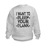 Bleep your Blank Kids Sweatshirt