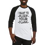 Bleep your Blank Baseball Jersey