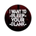 "Bleep your Blank 3.5"" Button"