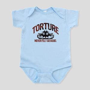 TORTURE FEELS GOOD Infant Bodysuit