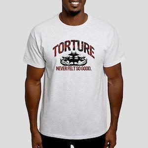 TORTURE FEELS GOOD Light T-Shirt