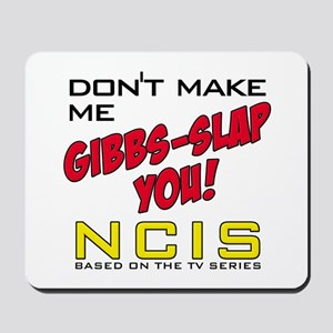Don't Make Me Gibbs-Slap You NCIS Mousepad